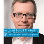 Erfolgreicher Vertrieb durch kundenzentriertes Marketing – Best Practice Account Based Marketing