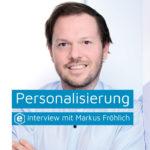 Optimierung durch Personalisierung –  mit individuellem Content zum besseren Kauferlebnis